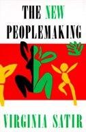 New Peoplemaking by Virginia M. Satir