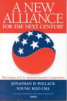 A New Alliance for the Next Century: The Future Of U.s.--korean Security Cooperation