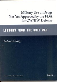 Military Use of Drugs Not Yet Approved by FDA for BW/CW Defense: Lessons From The Gulf War