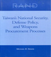 Taiwans National Security, Defense Policy and Weapons Procurement Processes