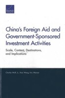 China's Foreign Aid And Government-sponsored Investment Activities: Scale, Content, Destinations…
