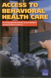 Access To Behavioral Health Care For Geographically Remote Service Members And Dependents In The U…