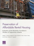 Preservation Of Affordable Rental Housing: Evaluation Of The Macarthur Foundation's Window Of…