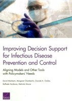 Improving Decision Support For Infectious Disease Prevention And Control: Aligning Models And Other…