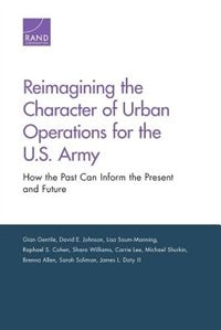 Reimagining The Character Of Urban Operations For The U.s. Army: How The Past Can Inform The…