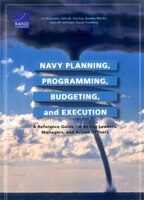 Navy Planning, Programming, Budgeting And Execution: A Reference Guide For Senior Leaders, Managers…