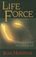 Life Force: The Psycho-historical Recovery Of The Self