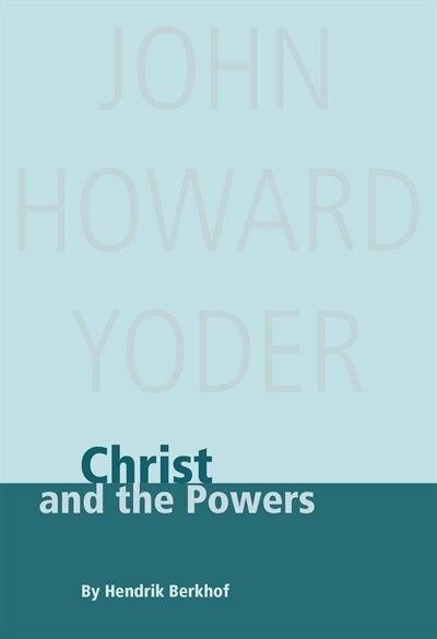 Christ And The Powers by Hendrikus Berkhof, Hendrikus