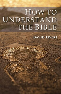 Book How to Understand the Bible by David Ewert