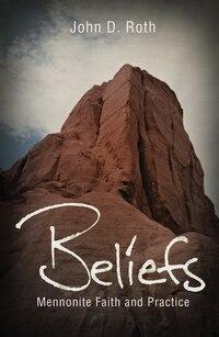 Beliefs: Mennonite Faith And Practice