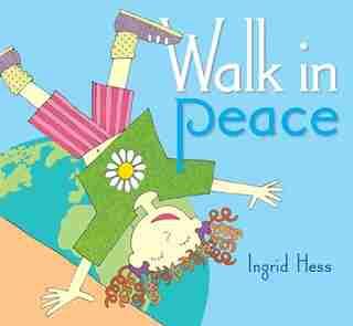 WALK IN PEACE by Ingrid Hess, Ingrid