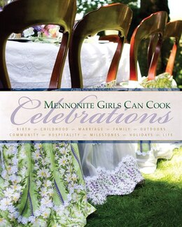 Book Mennonite Girls Can Cook Celebrations by Lovella Schellenberg