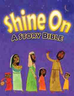 Shine On - A Story Bible by Menno Media