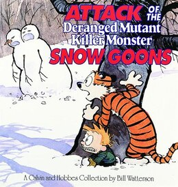 Book Attack Of The Deranged Mutant Killer Monster Snow Goons: A Calvin and Hobbes Collection by Bill Watterson