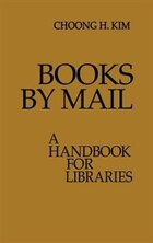 Books by Mail: A Handbook for Libraries