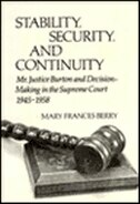 Stability, Security, And Continuity: Mr. Justice Burton And Decision-making In The Supreme Court…