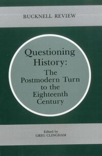 Questioning History: The Postmodern Turn to the Eighteenth Century