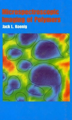 Book Microspectroscopic Imaging of Polymers by Jack L. Koenig
