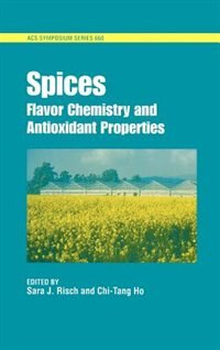 Book Spices: Flavor Chemistry and Antioxidant Properties by Sara J. Risch
