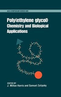 Book Poly(ethylene glycol): Chemistry and Biological Applications by J. Milton Harris