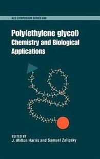 Poly(ethylene glycol): Chemistry and Biological Applications