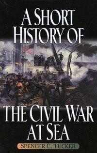 A Short History Of The Civil War At Sea
