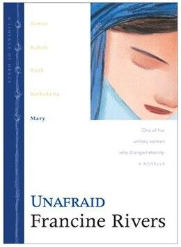 Book Unafraid: Mary by Francine Rivers