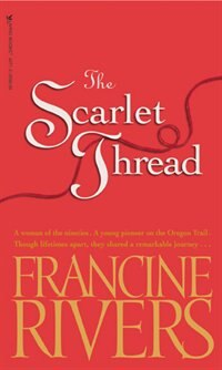 Book The Scarlet Thread by Francine Rivers,