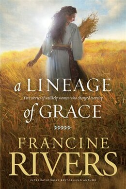 Book A Lineage of Grace by Francine Rivers,