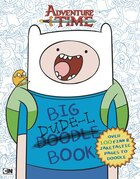 Big Dude-l Book: An Adventure Time Doodle Book