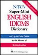 NTC's Super-Mini English Idioms Dictionary
