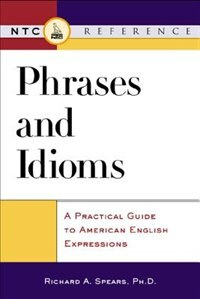 Book Phrases And Idioms by Richard Spears
