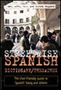 Streetwise Spanish Dictionary/Thesaurus: The User-Friendly Guide to Spanish Slang and Idioms