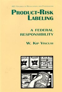 Product Risk Labeling: A Federal Responsivility