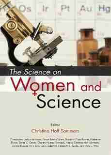 The Science on Women and Science by Christina Hoff Sommers
