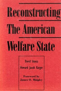 Reconstructing the American Welfare State