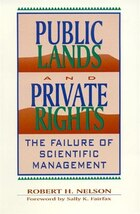 Public Lands and Private Rights: The Failure of Scientific Management