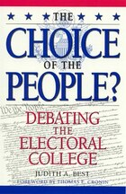 The Choice of the People?: Debating the Electoral College