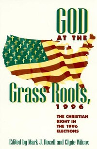 God at the Grass Roots, 1996: The Christian Right in the American Elections