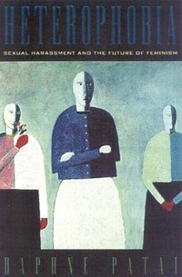 Heterophobia: Sexual Harassment and the Future of Feminism