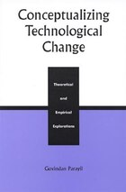 Conceptualizing Technological Change: Theoretical and Empirical Explorations