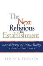 The Next Religious Establishment: National Identity and Political Theology in Post-Protestant…