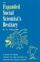 The Expanded Social Scientist's Bestiary: A Guide to Fabled Threats to, and Defenses of…