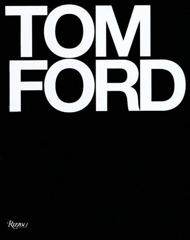 Tom Ford: Ten Years by Tom Ford