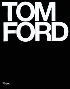 Tom Ford: Ten Years