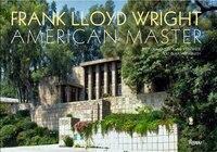 Frank Lloyd Wright: American Master