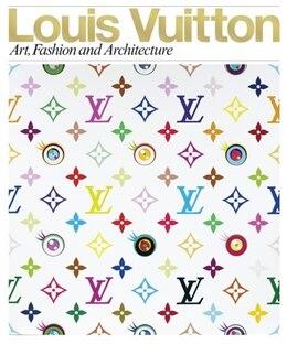 Book Louis Vuitton: Art, Fashion And Architecture by Jill Gasparina