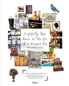 Perfectly Kept House Is The Sign Of A Misspent Life: How To Live Creatively With Collections…