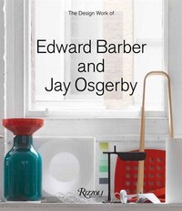 The Design Work Of Edward Barber And Jay Osgerby