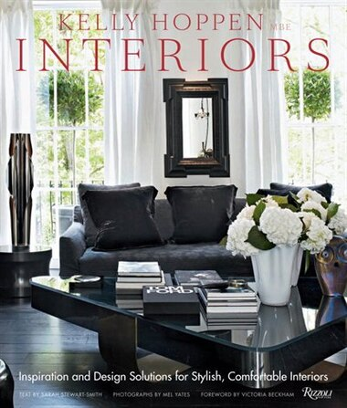 Kelly Hoppen Interiors: Inspiration And Design Solutions For Stylish, Comfortable Interiors by Kelly Hoppen